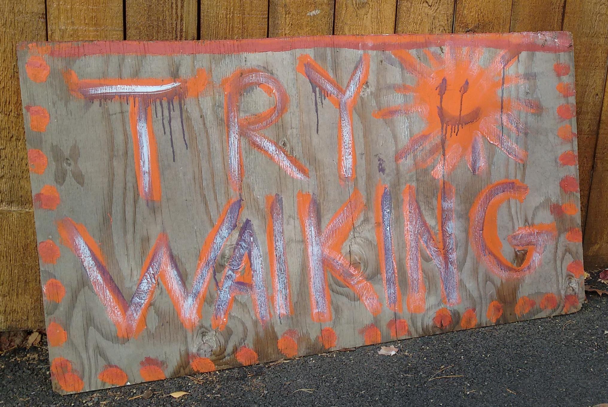 try walking